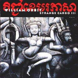 Pochette du disque de William Orbit, Strange Cargo III