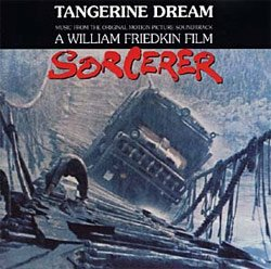 Bande originale du film Sorcerer par Tangerine dream