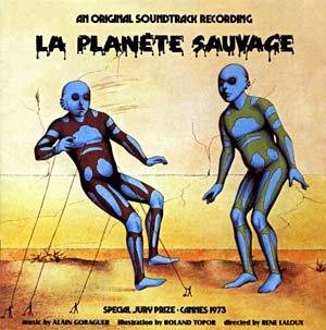 B.O. de la Planète Sauvage par Alain Gorageur